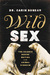 Wild Sex: The Science Behind Mating in the Animal Kingdom