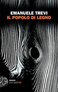 Il popolo di legno by Emanuele Trevi