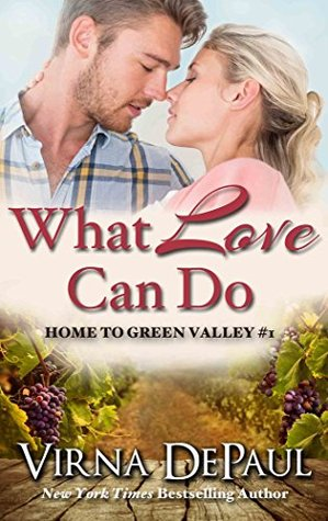 What Love Can Do (Home to Green Valley / O'Neill Brothers, #1; Kiss, #1)