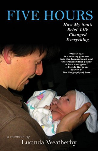 Five Hours: How My Son's Brief Life Changed Everything: A Memoir