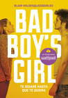 Te odiaré hasta que te quiera (Bad Boy's Girl, #1)