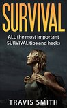 Survival: ALL the most important SURVIVAL tips and hacks: (Preppers, DIY,bushcraft, canning, foraging, hunting, fishing, prepping)