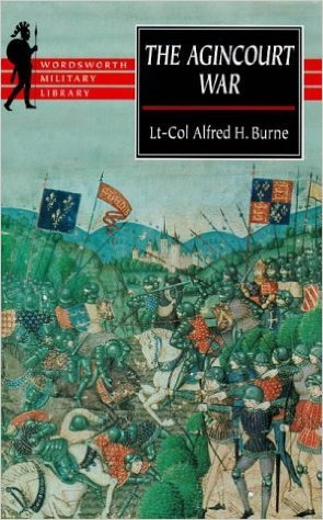 The Agincourt War by Alfred H. Burne