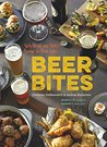 Beer Bites: 65 Recipes for Tasty Bites that Pair Perfectly with Beer