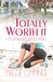 Totally Worth It (Bay West Social, #1)