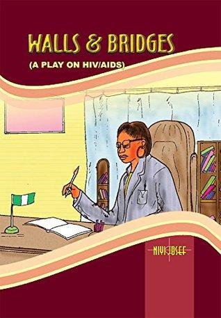 Walls & Bridges: A Play on HIV/AIDS