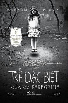 Trại Trẻ Đặc Biệt Của Cô Peregrine (Miss Peregrine's Peculiar Children, #1)