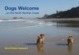 Dogs Welcome: On the North Norfolk Coast