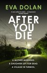 After You Die (DI Zigic and DS Ferreira, #3)