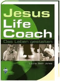 Jesus life coach: das Leben gestalten