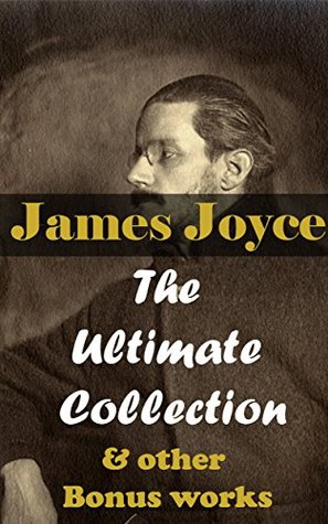 James Joyce: The Ultimate Collection & other Bonus works