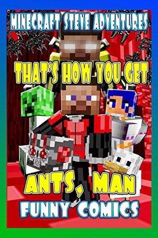 That's How You Get Ants, Man! (Minecrat Steve Adventures #5)