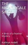 THE NIGHTINGALE SINGS: A Birds of a Feather Mystery