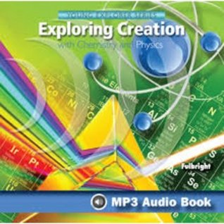 Exploring Creation with Chemistry and Physics Mp3 Audio Book
