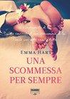 Una scommessa per sempre by Emma  Hart