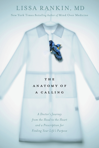 The Anatomy of a Calling by Lissa Rankin