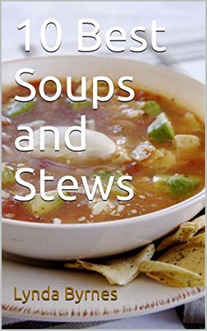 10 Best Soups and Stews
