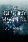 The Destiny Machine