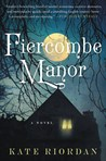 Fiercombe Manor by Kate Riordan