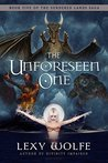 The Unforeseen One (The Sundered Lands Saga #5)