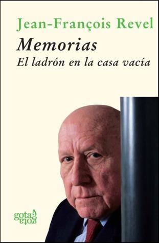 Memorias: el ladrón en la casa vacía por Jean-François Revel, Mario Vargas Llosa