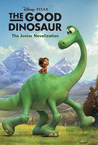 The Good Dinosaur: The Junior Novelization (Disney Junior Novel (ebook))