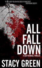 All Fall Down by Stacy Green
