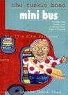 The Ruskin Bond Mini Bus by Ruskin Bond