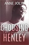 Choosing Henley (Rock Falls, #2)