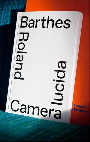 Camera lucida. Märkmeid fotograafiast