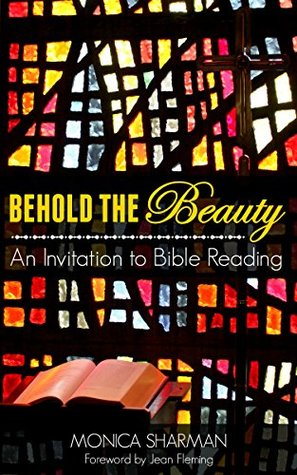 Behold the Beauty: An Invitation to Bible Reading