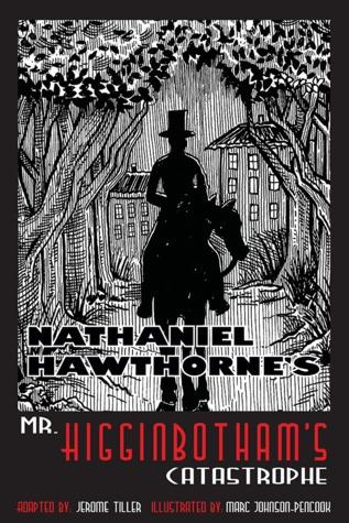 Nathaniel Hawthornes Mr. Higginbothams Catastrophe
