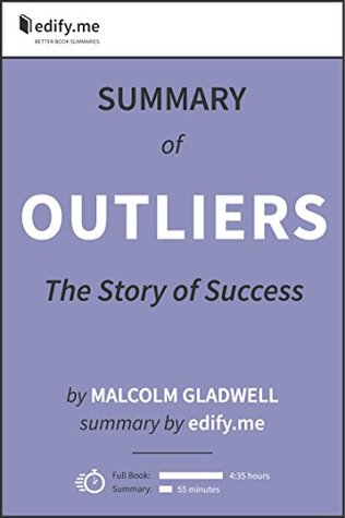Outliers: In-Depth Summary - original book by Malcolm Gladwell - summary by edify.me