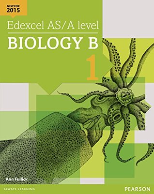 Edexcel AS/A Level Biology B Student Book 1 + Activebook (Edexcel GCE Science 2015)