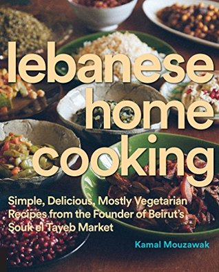 Lebanese home cooking simple delicious mostly vegetarian 27202195 forumfinder Images