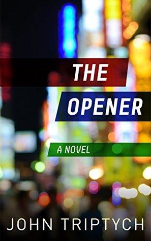 The Opener (Expatriate Underworld #1)