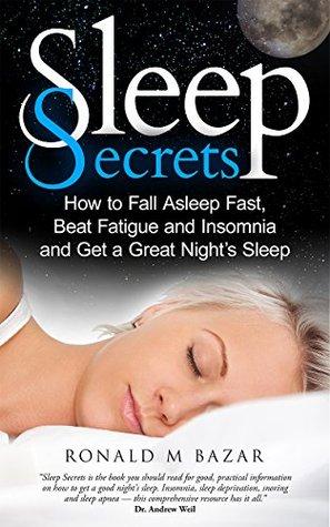 sleep-secrets-how-to-fall-asleep-fast-beat-fatigue-and-insomnia-and-get-a-great-night-s-sleep