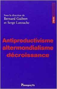 Antiproductivisme, altermondialisme, décroissance