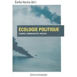 Écologie politique. Cosmos, communautés, milieux...