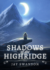 Shadows of the Highridge by Jay Swanson