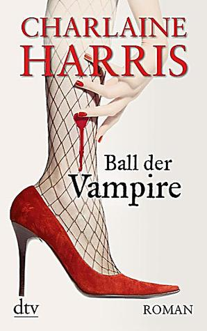 Ball der Vampire (Sookie Stackhouse, #6)