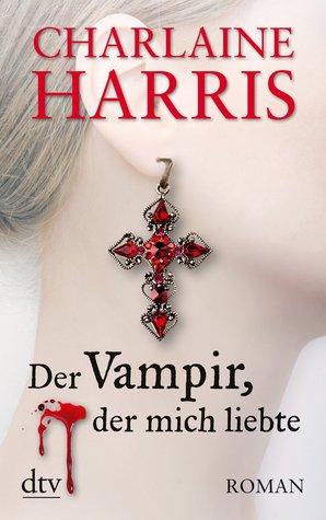 Ebook Der Vampir, der mich liebte by Charlaine Harris TXT!
