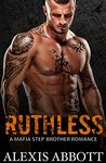 Ruthless by Alexis Abbott
