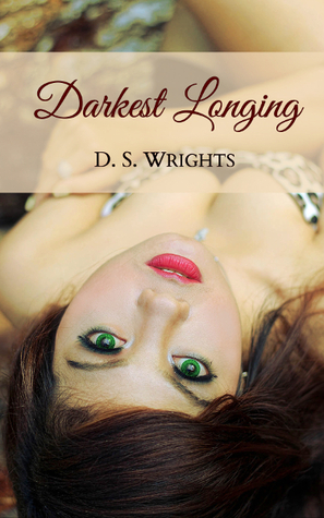 Darkest Longing (Her Godfather - His Daughter's Best Friend) by D.S. Wrights