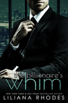 The Billionaire's Whim (His Every Whim, Parts 1-4)