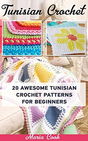 Tunisian Crochet: 20 Awesome Tunisian Crochet Patterns For Beginners ...