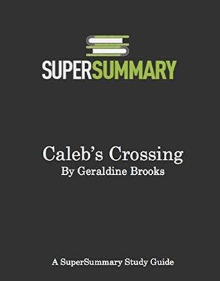 SuperSummary - Caleb's Crossing by Geraldine Brooks - Study Guide & Summary