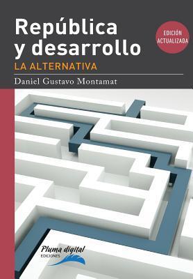 Republica y Desarrollo: La Alternativa . -