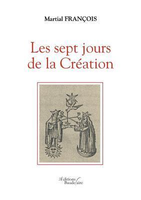 Les Sept Jours de La Creation