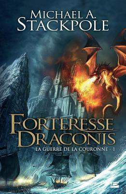 La Guerre de La Couronne T1 Forteresse Draconis: La Guerre de La Couronne